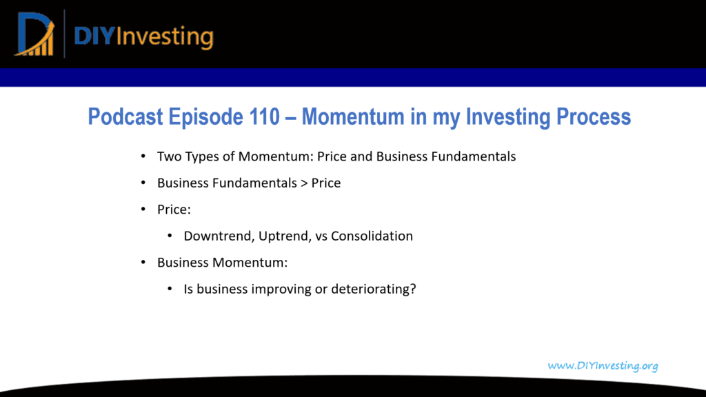 Podcast episode 110 - How I use momentum in my investing process. I use both price and business fundamentals momentum